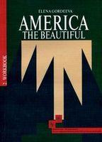 America: The Beautiful: Workbook (В 3 книгах. Книга 2)