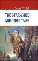 The Star-Child and Other Tales