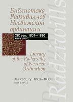 Библиотека Радзивиллов Несвижской ординации XIX в. Книга 2. 1801-1830 годы