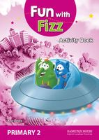 Fun With Fizz. Activity Book. Primary 2