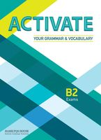 Activate. Your Grammar & Vocabulary. B2 Exams