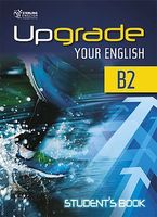 Upgrade Your English B2. Student's Book