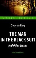 The Man in the Black Suit and Other Stories