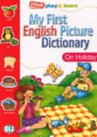 My First English Picture Dictionary: On Holiday