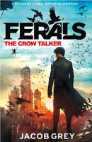 Ferals. The Crow Talker