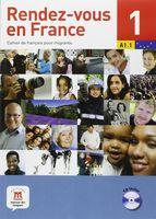 Rendez-vous en France 1. Cahier de francais pour migrants. A1.1 (+ CD)